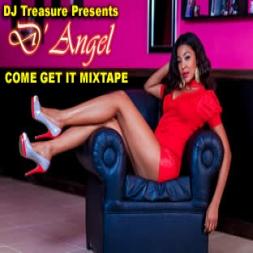 D' Angel Come Get It Mixtape [Prod. by DJ Treasure].jpg